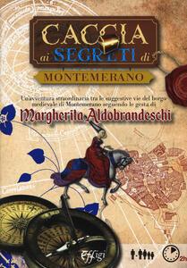 Caccia ai segreti di Montemerano. Con Carta geografica ripiegata