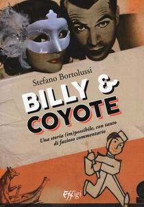 Billy e coyote. Una storia (im)possibile, con tanto di fazioso commentario