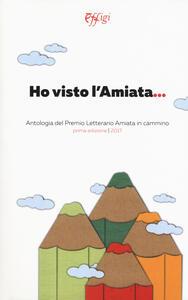 Ho visto l'Amiata. Antologia del Premio letterario Amiata in cammino