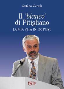 Il «bianco» di Pitigliano. La mia vita in 100 post