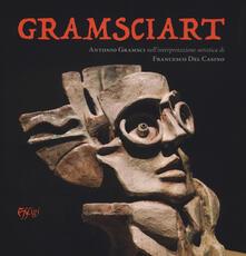 Daddyswing.es Gramsciart. Antonio Gramsci nell'interpretazione artistica di Francesco Del Casino. Ediz. illustrata Image