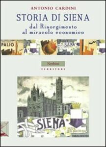 Storia di Siena. Dal Risorgimento al miracolo economico