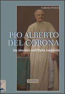 Pio Alberto Del Corona. Un vescovo nell'Italia nascente