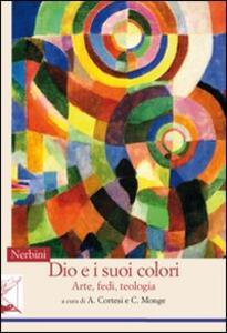 Dio e i suoi colori. Arte, fedi, teologia
