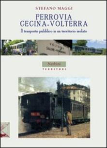 Letterarioprimopiano.it Ferrovia Cecina-Volterra. Il trasporto pubblico in un territorio isolato Image