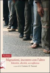Migrazioni, incontro con l'altro. Identità, alterità, accoglienza
