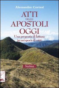 Atti degli apostoli oggi. Una proposta di lettura in un'epoca di crisi