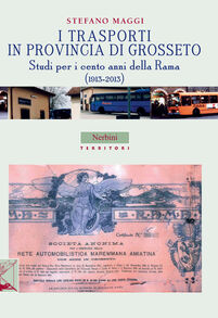 I trasporti in provincia di Grosseto. Studi per i cento anni della Rama (1913-2013)