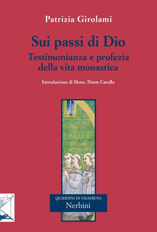 Sui passi di Dio. Testimonianza e profezia della vita monastica