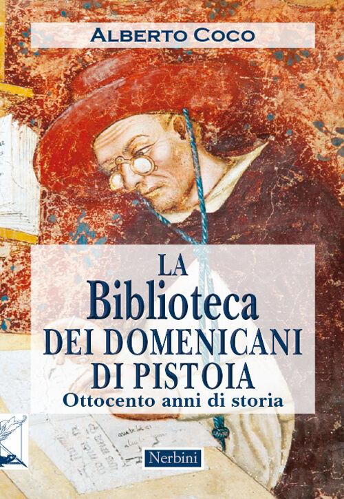 La Biblioteca dei Domenicani di Pistoia. Ottocento anni di storia