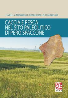 Caccia e pesca nel sito paleolitico di Pero Spaccone.pdf