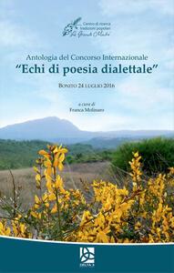 Antologia del Concorso internazionale «Echi di poesia dialettale» (Bonito, 24 luglio 2016)