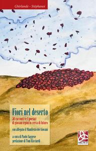 Fiori nel deserto. 50 racconti (e 1 poesia) di giovani irpini in cerca di futuro. Con il Manifesto dei giovani