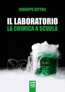 Il laboratorio. La chimica a scuola