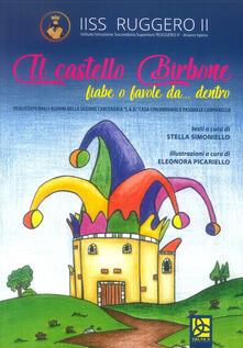 Filmarelalterita.it Il castello birbone. Fiabe o favole da... dentro. Ediz. illustrata Image