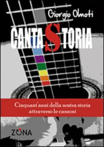 Libro Canta storia Giorgio Olmoti