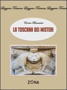 La Toscana dei misteri