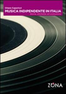 Musica indipendente in Italia. Storia, etichette ed evoluzione