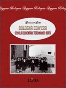 Bologna com'era. Scuola elementare Ferdinando Berti