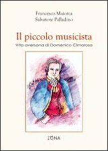 Il piccolo musicista. Vita aversana di Domenico Cimarosa