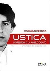 Ustica. Confessioni di un angelo caduto - Carmelo Pecora - copertina