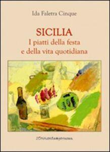 Sicilia. I piatti della festa e della vita quotidiana