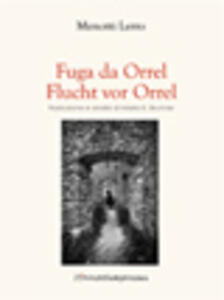 Fuga da Orrel. Ediz. italiana e tedesca