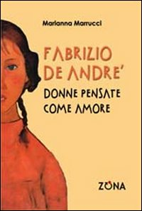 Fabrizio De André. Donne pe...