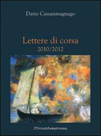 Lettere di corsa. 2010-2012