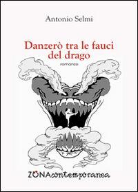 Danzerò tra le fauci del drago