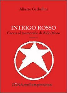 Intrigo rosso. Caccia al memoriale di Aldo Moro