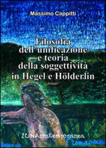 Filosofia dell'unificazione e teoria della soggettività in Hegel e Holderlin