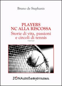 Players. NC alla riscossa. Storie di vita, passioni e circoli di tennis
