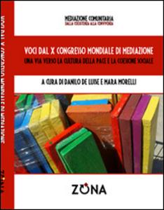 Libro Voci dal X Congresso Mondiale di mediazione. Una via verso la cultura della pace e della coesione sociale