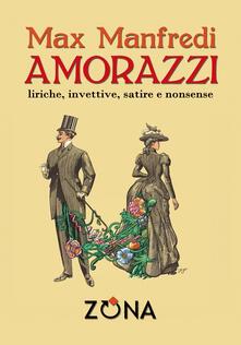 Amorazzi. Liriche, invettive, satire e nonsense - Max Manfredi - ebook