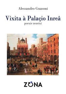 Vìxita à Palaçio Inreâ. Poexie zeneixi - Alessandro Guasoni - copertina