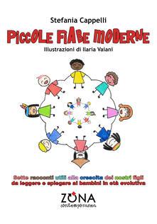 Criticalwinenotav.it Piccole fiabe moderne. Sette racconti utili alla crescita dei nostri figli da leggere e spiegare ai bambini in età evolutiva. Ediz. a colori Image