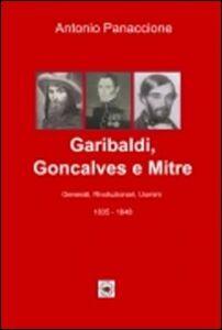 Garibaldi, Gonçalves e Mitre. Generali, rivoluzionari, uomini (1835-1848)