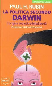 La politica secondo Darwin. L'origine evolutiva della libertà