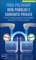 Beni pubblici e comunità private. Come il mercato può gestire i servizi pubblici