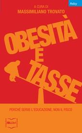 Obesità e tasse. Perché serve l'educazione, non il fisco