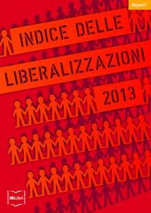 Indice delle liberalizzazioni 2013 - Carlo Stagnaro - ebook