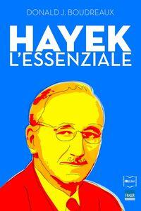 Ebook Hayek. L'essenziale Boudreaux, Donald J.