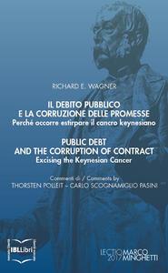 Il debito pubblico e la corruzione delle promesse. Perché occorre estirpare il cancro keynesiano. Ediz. italiana e inglese - Richard E. Wagner - ebook