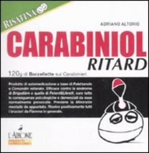 Carabiniol ritard. 120g di barzellette sui carabinieri