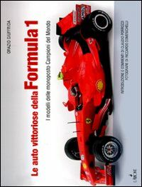 Le auto vittoriose della Formula 1. I modelli delle monoposto campioni del mondo