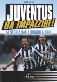 Image of Juventus da impazzire! La storia dalle origini a oggi