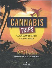 Cannabis trips. Guida completa per i vostri viaggi