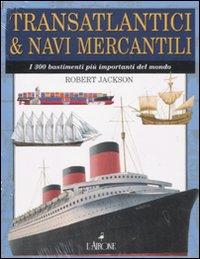 Transatlantici & navi merca...