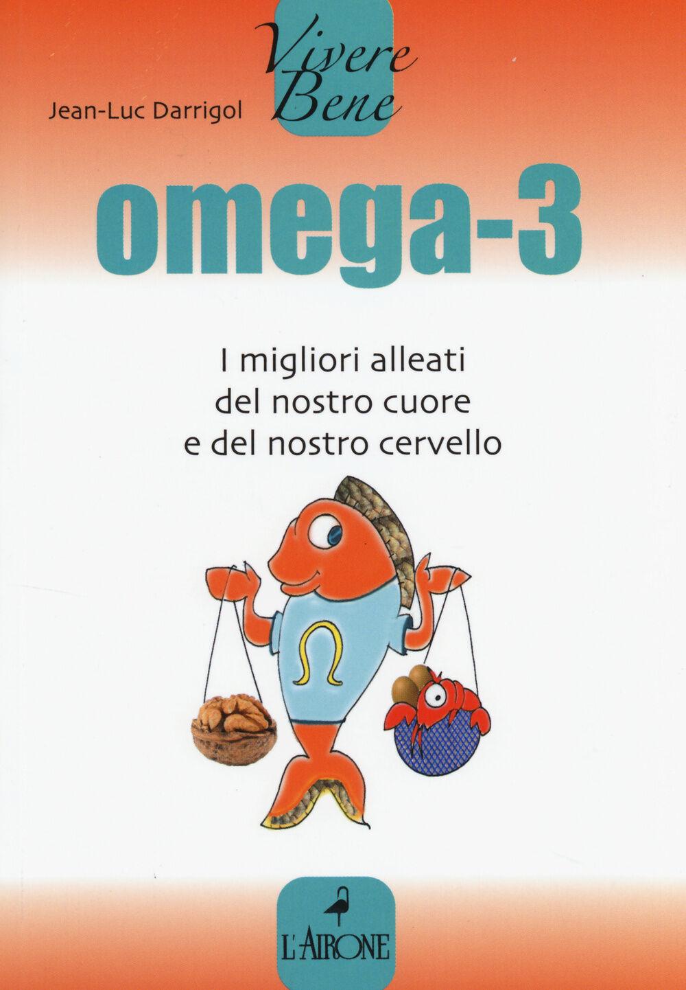 Omega 3. I migliori alleati del nostro cuore